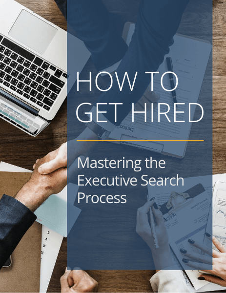 How to Get Hired: Mastering the Executive Search Process